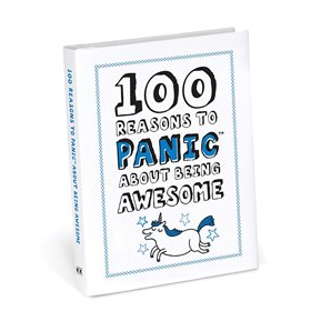 100 Reasons To Panic About Being Awesome by Knock Knock