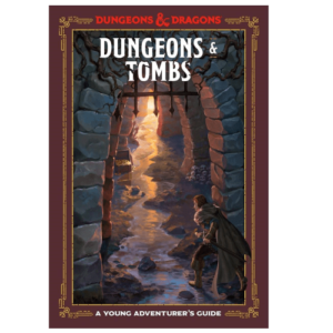 Strategy Games D&D Dungeons & Tombs – A Young Adventure's Guide